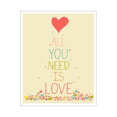 All You Need Is Love 8x10 inch poster print by KZukowski on Etsy, $12.00