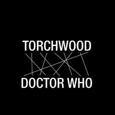 Torchwood = Doctor Who Lol I feel really dumb for not realizing this earlier