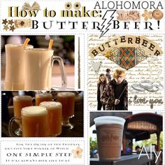 Butterbeer!   1 Cup Cream (or club) Soda  1/2 Cup Butterscotch syrup (ice cream topping)  1/2 Tbsp Butter  ...Measure butter and syrup in a 2 cup glass. Microwave on high 1-1/2 min, stir and cool 30 sec. Slowly mix in soda. (Drink will fizz a bit) Serve and enjoy :)