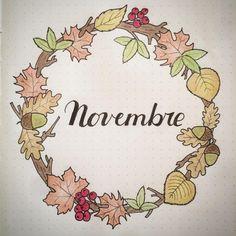 Hello November! #bulletjournaling #bulletjournaljunkies #bujoaddict #bujojunkies #bulletjournal #bujo #bujofr #wreath #doodle #leaves #leuchtturm1917 #lettering