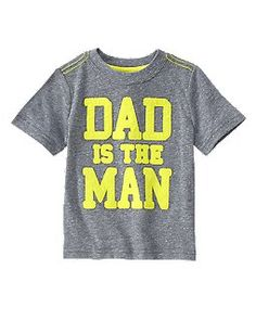 Just got the little guy this! Dad is totally the man! ❤️.   Dad Is The Man Tee