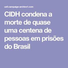 CIDH condena a morte de quase uma centena de pessoas em prisões do Brasil