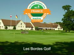 Les Bordes Golf, the number 1 golf club in France (http://en.lcrs.eu/c-74)