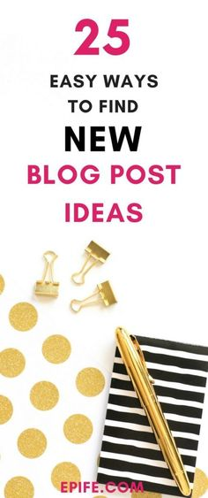 Top 25 Ways To Find New Blog Post Topics That Never Fails