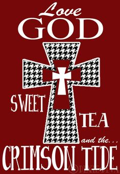 No doubt I am a true Southern girl! RTR