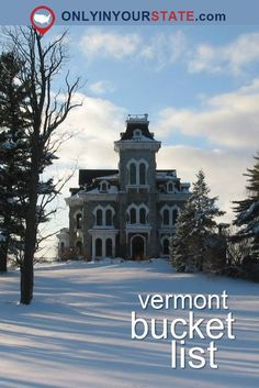 Travel | Vermont | Attractions | Sites | Explore | Unique | Things To Do | Activities | Bucket List