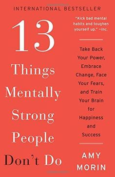 17d6fae0c979 13 Things Mentally Strong People Don t Do  Take Back Your Power