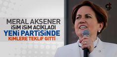 Meral Akşener'in Partisinde Hangi İsimler Yer Alacak?