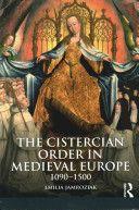 The Cistercian order in medieval Europe, 1090-1500 / Emilia Jamroziak PublicaciónLondon : Routledge, 2013