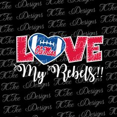Ole Miss Love My Rebels - College Football SVG File - Vector Design Download - Cut File by TCTeeDesigns on Etsy