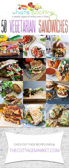 What's Cooking /// 50 Vegetarian Sandwiches - The Cottage Market