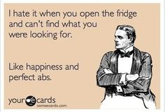 I hate it when you open the fridge and can't find what you were looking for