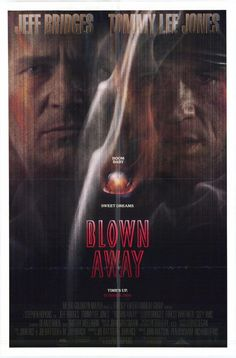 Blown Away , starring Jeff Bridges, Tommy Lee Jones, Suzy Amis, Lloyd Bridges. An Irish bomber escapes from prison and targets a member of the Boston bomb squad. #Action #Drama #Thriller Lloyd Bridges, Jeff Bridges, Best Movie Posters, Original Movie Posters, Forest Whitaker, Tommy Lee Jones, Blown Away, Vintage Movies, Action Movies