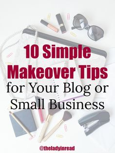 10 Simple Makeover Tips for Your Blog or Small Business by @theladyinread for SheOwnsIt.com // blogging, entrepreneurship, small business, blogging tips