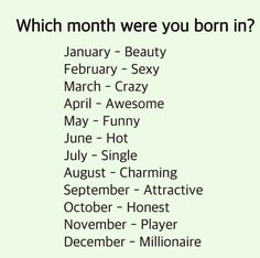 birthday month meme Game time tell me watss ur month Love Month Quotes, Birth Month Quotes, Love My Parents Quotes, Crazy Girl Quotes, Words Quotes, Me Quotes, Fact Quotes, Birth Month Personality, Meaningful Quotes