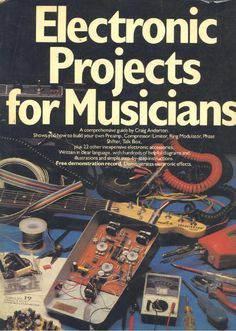 electronic projects for  musicians - Craig Anderton  Written in simple language, with hundreds of clear illustrations, this guide gives you step-by-step instructions on how to bild pre-amps, tone controls, ring modulators, mixers, and many other inexpensive electronic accessories.