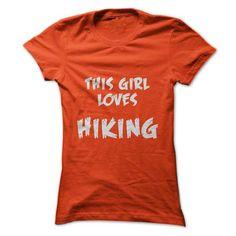 This Girl Loves HIKING #shirt #T-Shirts
