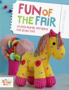 Fun of the Fair - Softcover By McNeice, Melanie - Stuffed Animal Patterns for Sewn Toys. Sewers of all abilities will love this fabulous new collection of toy patterns from Melly McNeice of Melly & Me! This bright and colorful collection features sewing patterns for five super cute fairground animals - choose from a pretty pony, ric rac the lion, a performing seal, some cheeky monkeys and a family of elephants! All the patterns are suitable for beginner sewers and include easy to follow ...