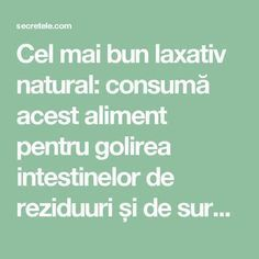 Cel mai bun laxativ natural: consumă acest aliment pentru golirea intestinelor de reziduuri și de surplusul de lichid - Secretele.com Health And Beauty, Health And Wellness, Health Fitness, Polycystic Disease, Ovo Vegetarian, Smothie, Kefir, Natural Living, Healthy Tips