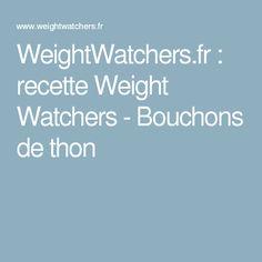 WeightWatchers.fr : recette Weight Watchers - Bouchons de thon