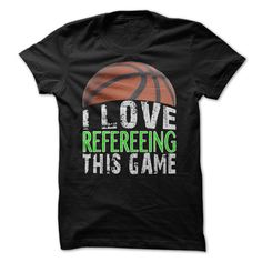 I Love Refereeing This Game - Basketball T-Shirt