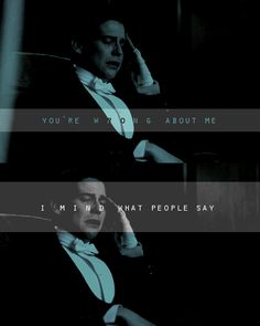 """You're wrong about me. I mind what people say."" 