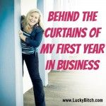 Behind the curtains of my first year in business - Denise Duffield-Thomas - Lucky Bitch