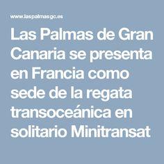 Las Palmas de Gran Canaria se presenta en Francia como sede de la regata transoceánica en solitario Minitransat