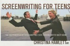 Screenwriting for Teens: The 100 Principles of Scriptwriting Every Budding Writer Must Know by Christina Hamlett - A guide for budding screenwriters provides tips for how to write dialogue, plot, and characters, including specific information on genres such as horror, romance, and westerns.