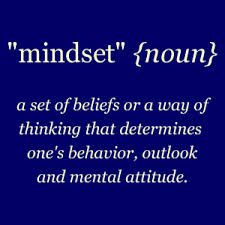 """Mindset"" a set of beliefs or a way of thinking that determines one's behavior, outlook and mental attitude. #mindset #attitude #wayofthinking"