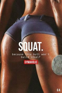 Squat Because this butt won't build itself. http://www.gymaholic.co  #gymaholic #fitness #motivation #Bodybuildingmotivation