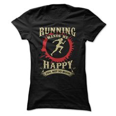 Running Make Me Happy You Not So Much T-Shirt