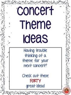 40 Concert Theme Ideas!    FREE download.      #musedchat         #musiceducation