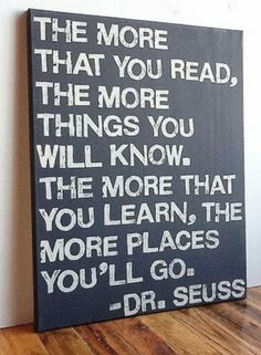 The more that you learn, the more places you'll go...