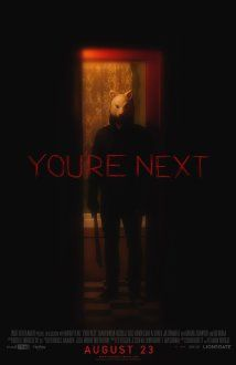 You're Next (2011) When the Davison family comes under attack during their wedding anniversary getaway, the gang of mysterious killers soon learns that one of victims harbors a secret talent for fighting back.