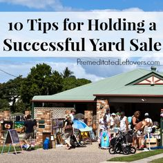 10 Tips for Holding a Successful Yard Sale - After you declutter your home this spring, make some money by holding a garage sale with these tips.