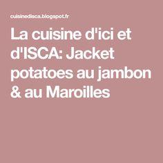 La cuisine d'ici et d'ISCA: Jacket potatoes au jambon & au Maroilles