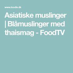 Asiatiske muslinger | Blåmuslinger med thaismag - FoodTV