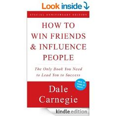 Amazon.com: How To Win Friends and Influence People eBook: Dale Carnegie: Books $2.99 Kindle Edition