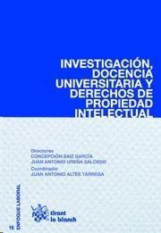 Investigación, docencia universitaria y derechos de propiedad intelectual / Juan Antonio Altés Tárrega (coord.) ; Concepción Saiz García (dir.), Juan Antonio Ureña Salcedo (dir.) - 2015