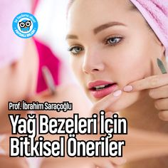 Yağ Bezeleri İçin Öneriler | Prof. İbrahim Saraçoğlu @faydalibilgin