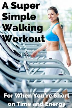 A Super Simple 25-minute, low-impact Walking Workout for the treadmil with speed and incline intervals