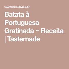 Batata à Portuguesa Gratinada ~ Receita   Tastemade