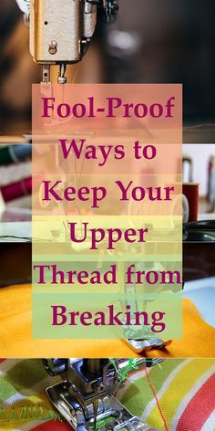 Sewing machines have their quirks and the upper thread breaking is just one of them. Find out how to stop it. Sewing Machine Tension, Sewing Machine Repair, Sewing Machine Thread, Sewing Stitches, Pdf Sewing Patterns, Sewing Notions, Sewing Basics, Sewing For Beginners, Sewing Hacks