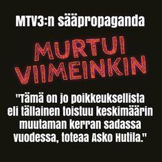 """MTV3 on koko kesän vähätellyt säiden """"perseidisyyttä"""" ja yrittänyt saada uutisoinnillaan kansaa iloitsemaan kurjista keleistä ja pitämään sateisia ja kylmiä päiviä """"yksittäistapauksina joista ei voi vetää johtopäätöksiä"""". (motiivista en tiedä) Mutta viimeinkin tuo propagandan verho on revennyt! MTV3:n meteorologit myöntävät että sääolot OVAT OLLEET POIKKEUKSELLISEN HUONOT KESÄKSI! Booyaaaa!!! Tämä tieto ei tosin sateessa ja kylmässä värjötellyttä kansaa yllätä! #fightthepower…"""