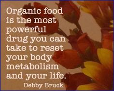 Organic food is the most powerful drug