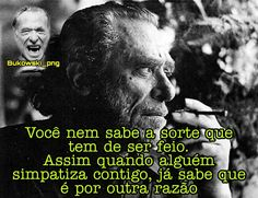 Charles Bukowski, Sentences, Einstein, Sayings, Entertainment, Facts, People, Quotes Love, Inspirational Quotes