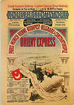 Poster advertising the Orient Express from Paris to Constantinople. The image was placed in railroad stations along the route of the Orient Express. Old Poster, Poster Ads, Advertising Poster, Tourism Poster, Orient Express Train, Simplon Orient Express, Train Posters, Railway Posters, Travel Ads