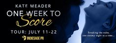 One Week to Score (‪#‎TallDarkandTexanSeries‬ #3) by Kate Meader - Blog Tour, Excerpt, Review & ‪#‎Giveaway‬ - ‪#‎win‬ $25 Amazon or iTunes GC Entangled Brazen