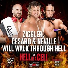 WWE Hell in a Cell 2015: Dolph Ziggler, Cesaro & Neville will walk through hell.